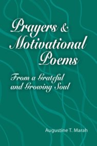 Prayers and Motivational Poems By Augustine Marah