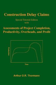 Construction Delay Claims by Arthur Thormann