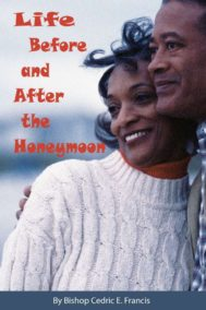 Life Before and After the Honeymoon by Cedric Francis