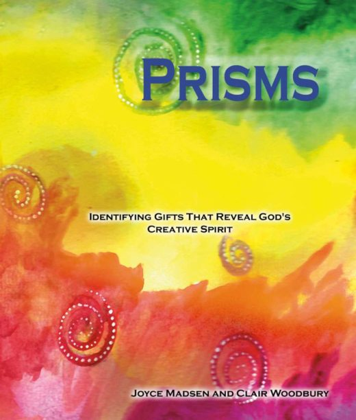 Prisms by Clair Woodbury and Joyce Madsen