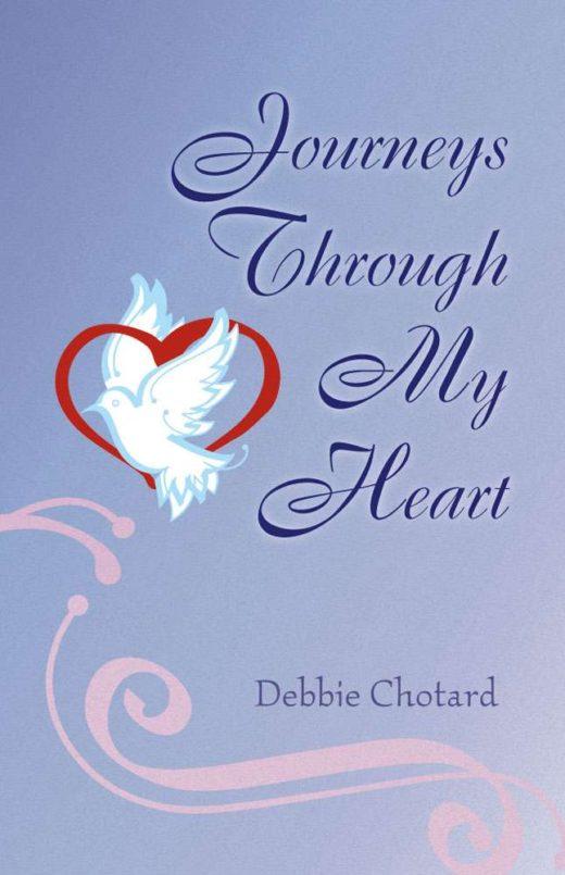 Journeys Through My Heart by Debbie Chotard