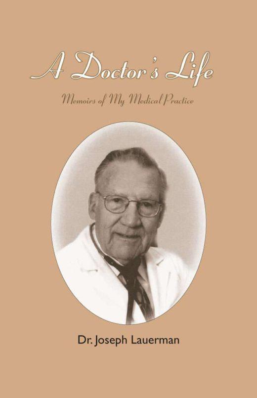 A Doctors Life by Dr. Joseph Lauerman