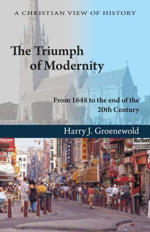 The Triumph of Modernity by Harry J. Groenewold