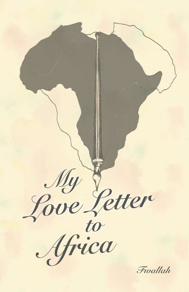 my love letter to africa by francisco fwallah pagemaster publishing