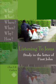 Listening To Jesus 7 : First John by Glen Carlson
