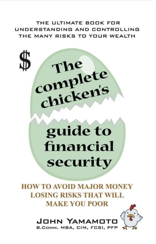 The Complete Chicken's Guide to Financial Security by John Yamamoto is The ultimate guide on the best strategies to prot