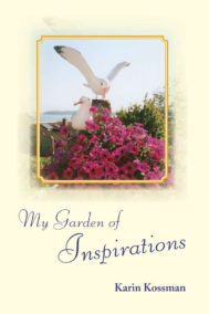 My Garden of Inspiration by Karin Kossman
