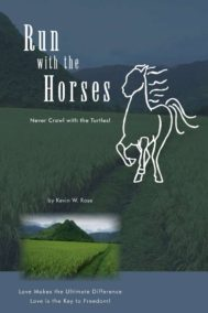 Run with the Horses by Kevin W. Rose
