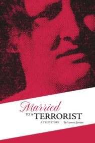 Married to a Terrorist by Loreen Janzen