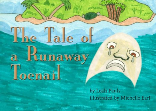 The Tale of a Runaway Toenail by Leah Pauls and Michelle Earl