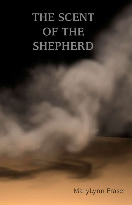 The Scent of the Shepherd by MaryLynn Fraser