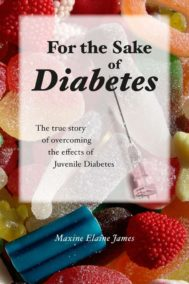For the Sake of Diabetes by Maxine James