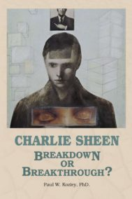 Charlie Sheen - Breakdown or Breakthrough?