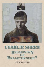 Charlie Sheen - Breakdown or Breakthrough?