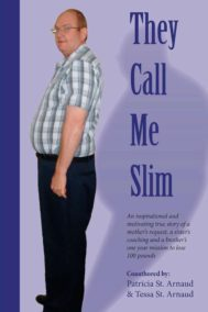 They Call Me Slim by Patricia St. Arnaud and Tessa St. Arnaud is a captivating true story of one man's struggles wit