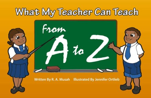 What My Teacher Can Teach from A to Z by R.A. Musah