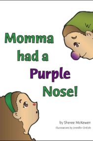 Momma had a Purple Nose!