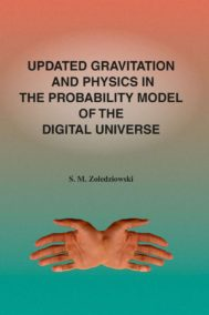 Updated Gravitation and Physics in the Probability Model of the Digital Universe by S.M. Zoledziowski