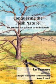 Conquering the Flesh Nature by Len Thompson