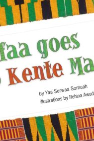 Sefaa Goes to Kente Market by Yaa Serwaa Somuah