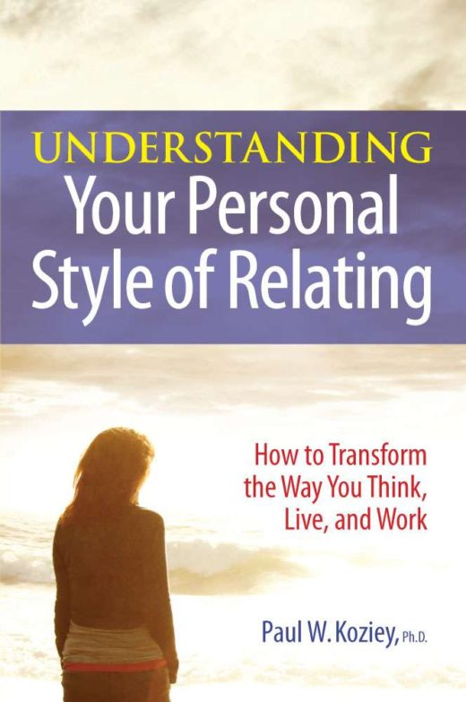 "The front cover of ""Understanding Your Personal Style of Relating"" by Paul Koziey"